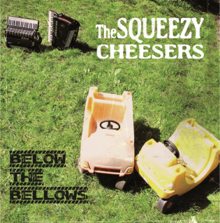 The Squeezy Cheesers - Below the bellows CD front cover
