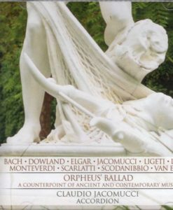 Claudio Jacomucci - Orpheus' Ballade - A counterpoint of ancient and contemporary music - cover