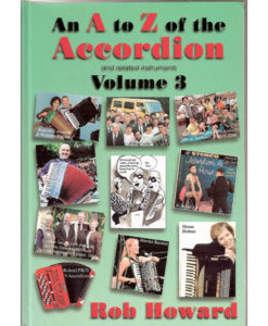 The third in the series of fun books by Rob Howard about all sorts of accordion bric-a-brac including history, performance tips and many historic profiles such as Adamo Volpi, Gorni Kramer, Gigi Stok, Milos Milivojevic, Johnny Meijer, John Leslie, Ian Lowthian, Mickey Binelli, Ronald Binge, Joss Baselli Wolmer Beltrami. Lots of great black and white pictures too.