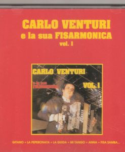 Carlo Venturi e la sua Fisarmonica Vol.1 Carlo Venturi. The hugely talented Carlo Venturi and his ensemble playing some of his greatest hits: Gitano (Venturi), La peperonata (Venturi), La guida (venturi) Mi tango (Venturi-Modoni), Anna (Condi-Totti), Fisa Samba (Venturi -Brausi), Il cantoniere (Venturi),Teresa (Guerra), Romero (Venturi), Chimere (Venturi), El Gaucho (E. Ballotta), A barbara (Venturi), Pepito (Venturi), Moscardino (Brausi), Tango Spagnolo (Venturi), Il corvo (Bonfanti), Ricordando Papa` (Venturi)