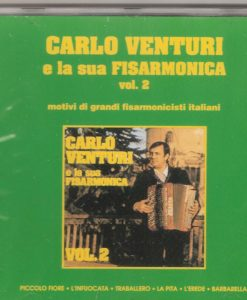 Carlo Venturi e la sua Fisarmonica Vol.2 Carlo Venturi. The second volume by the hugely talented Carlo Venturi and his ensemble playing many compositions by other accordionists as well as his own: Piccolo fiore (Venturi), L'infuocata (A.Rossi), Traballero (Castellina) La pita (L.Gianferrari), L'erede (Stoki) Barbarella (R. Passerini), Musette (W.Ranieri) A Francesca (Venturi), Estate Pazza (Barimar), Iselle (L. Molinari,) Lo Scapolo (W. Beltrami), Accordion Tangos (P. Principe), Asso di picche (G. Vallero), La Zanzara (Venturi) Giuliano (Brausi), La Litigata (Vanezio), Franca (Venturi), Pietras (Venturi), Carioca (Venturi), Folgorante (Venturi)