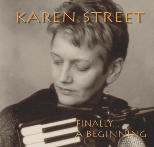 A collection of Karen's own compositions for solo accordion and duos with Fred T Baker on guitar and bass, and Stan Sulzman on saxophone and flute