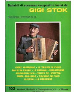 Album of 11 compositions/arrangements by Gigi Stok: - Cuore Vagabondo, Tirolese nell'Emilia, Eco di un Valzer, La Burlona, Furbacchiona, Superballoliscio, Valzer del Solletico, Tango Gagliardo, Giocando sui Tasti, Olimpico, La mandriana.