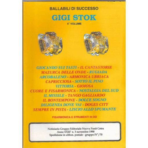Album of 20 compositions/arrangements by Gigi Stok which include separate band part booklets (Accordion and instruments in C, Guitar/Bass, Instruments in Eb (eg Alto Sax), Instruments in Bb (eg Tenor sax, Trumpet, clarinet): - Giocando sui Tasti, Il Cantastorie, Mazurca delle Onde, Rugiada, Arcobaleno, Armonica Ubriaca, Capricciosa, Sotto il Pino, Vittoria, Gioiosa, Cuore e Fisarmonica, Nostalgia del Sud, Il Missile, Tango Gagliardo, Il Bontempone, Dolce Sogno, Diligenza dove vai, Doges City, Liscio Allo Spumante.