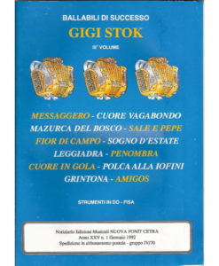Album of 12 compositions/arrangements by Gigi Stok which include separate band part booklets (Accordion and instruments in C, Guitar/Bass, Instruments in Eb (eg Alto Sax), Instruments in Bb (eg Tenor sax, Trumpet, clarinet): - Album of 12 compositions/arrangements by Gigi Stok which include separate band part booklets (Accordion and instruments in C, Guitar/Bass, Instruments in Eb (eg Alto Sax), Instruments in Bb (eg Tenor sax, Trumpet, clarinet)Messaggero, Cuore Vagabondo, Mazurca del Bosco, Sale e Pepe, Fior di Campo, Sogno'D'Estate, Leggiadra, Penombra, Cuore in Gola, Polca alla Iofini, Grintona, Nostalgia del Sud, Amigos
